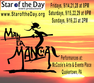 Star of the Day Event Productions presents Man of La Mancha. Based on The Adventures of Don Quixote, by Miguel the Cervantes y Saavedra, Man of La Mancha is a comic tragedy of mankind's struggle to better both himself and the world in which he lives. When Cervantes started writing he intended a satirical burlesque of the then fashionable novels of chivalry; gradually the author's sympathies changed, and the novel developed into a deeper, broader and more compassionate account of the adventures of and eccentric idealist in a hostile, greedy and cynical world, which leads the reader to the conclusion that if Don Quixote is a fool it is because the world does not live up to his ideals. This feeling is perfectly reflected in this beautiful musical version of the story. As with all the best allegorical tales, the oppressive mood of the fight against eternal evil is heightened by the sometimes comic, sometimes dramatic attempts of the hero to right all the wrongs of the world, and although his efforts at times seem puny and pathetic, the audience is left in no doubt as to the purity of intent that he instils into his self-imposed crusade. At times both inspiring and thought provoking, the story is both very entertaining and very moving, and will warm the heart of everyone whose spirits were ever raised by the prospect of a victory by the underdog against all the odds. The score is a musical delight and contains one of the most moving moments in musical theatre as Don Quixote relates his personal credo in The Impossible Dream.